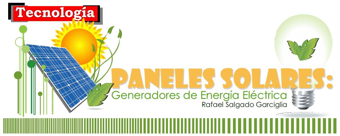 Paneles Solares Generadores De Energ 205 A El 201 Ctrica